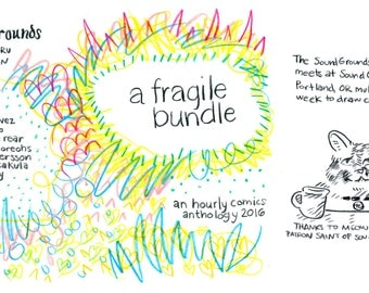 a fragile bundle -- an hourly comics anthology by the sound grounds wreckin' cru