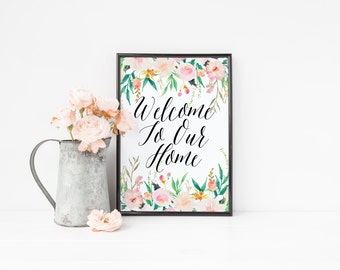 welcome to our home printable · floral watercolor print · welcome wall art · house warming gift · home wall decor · welcome home sign
