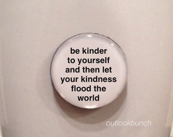 Quote | Mug | Magnet | Be Kinder To Yourself and Then Let Your Kindness Flood the World - Pema Chodron