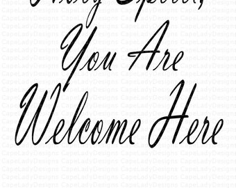 Svg Design Holy Spirit You Are Welcome Here, Zip file with (svg, dxf, png, eps) formats, for cutting machines
