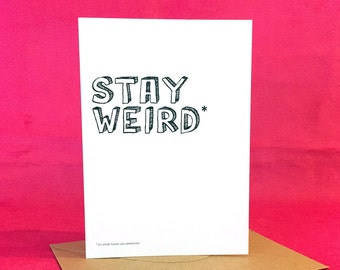 Stay Weird...it's what makes you awesome | Greeting / Note Card