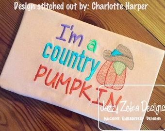 I'm a Country Pumpkin Embroidery Design - Halloween Embroidery Design - fall Embroidery Design - Thanksgiving Embroidery Design - cowboy