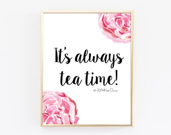 Alice In Wonderland Wall Art - It's Always Tea Time - Typography - Quote Prints - Literary Quote - Floral Print - Kitchen Wall Art