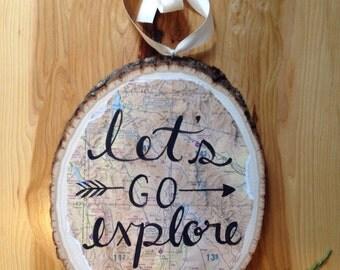Travel Decor - Wood Decor Let's Go Explore Map Tree Slice Wall Hanging / Custom Map Background Option / Travel Decor / Cabin Aviation Chart