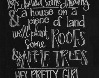 Chalkboard Print-8x10-Hey Pretty Girl Let's Build Some Dreams