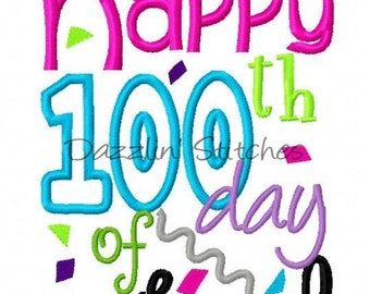 100 Days of School Design Embroidery  Applique Design Digital Happy 100th Day of School Instant Download 4x4,  5x7 and 6x10