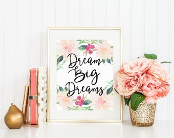 Dream Big Dreams Printable Art Print, Watercolor Nursery Print, 8x10 and 5x7, Pale Pink Floral, Watercolor Calligraphy, Download
