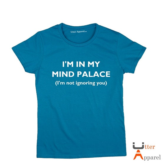 I'm In My Mind Palace (I'm not ignoring you) | Sherlock Holmes T-shirt