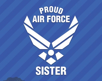 Proud Air Force Sister Vinyl Decal Sticker