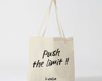 X422Y Tote bag push the limit, bag canvas, bag quote, cotton bag, beach bag, gift for coworker, gift, shopping bag, bag