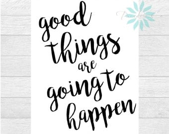 Good Things Are Going to Happen Print Art
