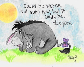 PRINT - Eeyore, Quote, Winnie the Pooh, Walt Disney, Kid's Art, Children's Art, Room Decor