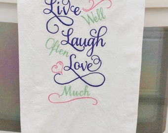 """Flour Sack Towels, Embroidered """"LIVE LAUGH LOVE"""" Gourmet Towels, Kitchen Towels, Custom Flour Sack Towel, Wedding or Housewarming Gifts."""