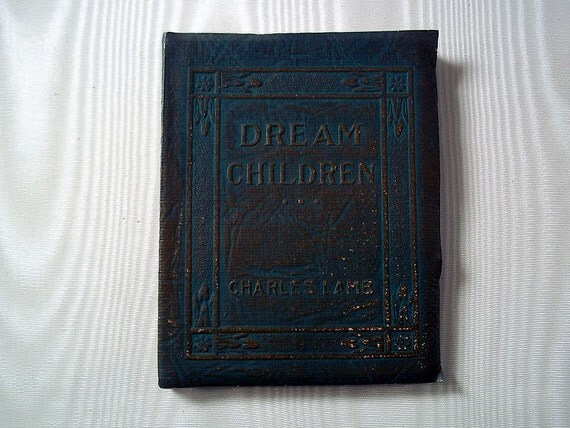 charles lamb essays dream children Dream children 1 dream children: a reverie by:- charles lamb 2 charles lamb charles lamb was born in london, 10 february 1775 was an english essayist, best known for his essays of elia and.