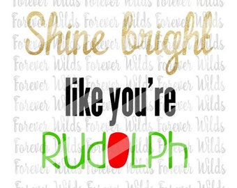 I Shine Brighter than rudolph svg - Reinder svg - Shine Bright svg- Christmas SVG - Holiday SVG - Cameo SVG - cut file - Cricut svg -