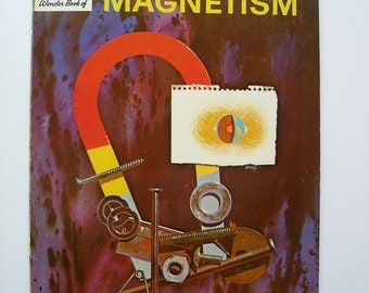 The How and Why Wonder Book of Magnets and Magnetism 1963