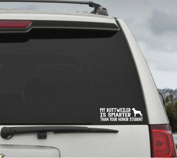 My Rottweiler is smarter than your honor student - Car Window Decal Sticker