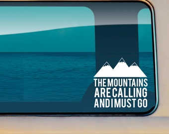 The Mountains Are Calling And I Must Go Car/Laptop Decal