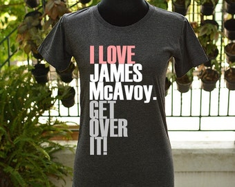I love James McAvoy get over it t-shirt short sleeve