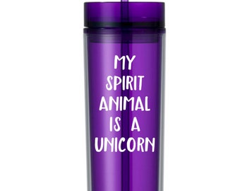 My spirit animal is a Unicorn water bottle tumbler