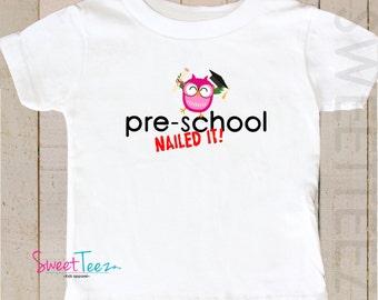 PreSchool Graduation Shirt Owl Pre-K Nailed it Toddler Shirt Boy Girl