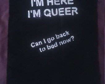 I'm Here I'm Queer, Can I go back to bed now? Backpatch