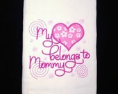 Personalized Embroidered Burp Cloth My Heat Belongs to Mommy