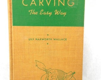 Carving The Easy Way 1940s Vintage How-to Cookbook Book Kitchen Cooking