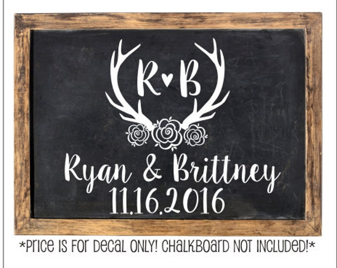 Floral Antler Wedding Decal Vinyl Decal with Antlers Rustic Wedding Decal Barn Wedding Decor Decal for Wedding Chalkboard Vinyl Wall Decal