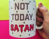 PREORDER Not Today Satan Mug