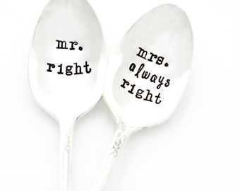 Mr. Right and Mrs. Always Right. Hand Stamped Wedding Silverware. Stamped Spoons for unique engagement gift idea.