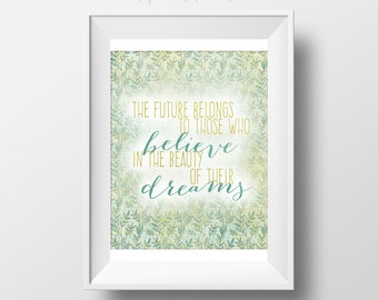 The Future Belongs To Those Who Believe In The Beauty Of Their Dreams, Eleanor Roosevelt Quote, 8x10 JPG printable, weathered vines, rustic