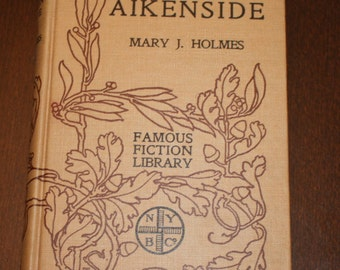 Aikenside By Mary J Holmes Antique 1910 Book Published By The New York Book Company