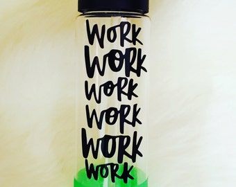 WorkWorkWorkWorkWorkWork Water Bottle