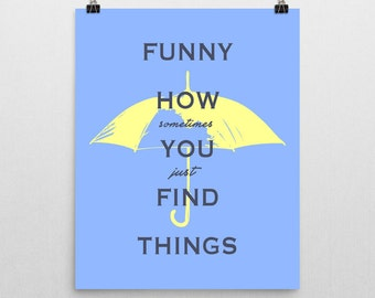 umbrella print, yellow umbrella, yellow umbrella art, posters, himym, himym poster, how i met your mother, ted mosby, how i met quotes