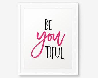 SALE Beyoutiful Printable, Be YOU tiful, Beautiful Print, Inspirational Quote, gift for her, bathroom printable, women gift