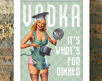 VODKA its Whats for Dinner Pin Up Girl Print Kitchen Retro 1950s Art Poster