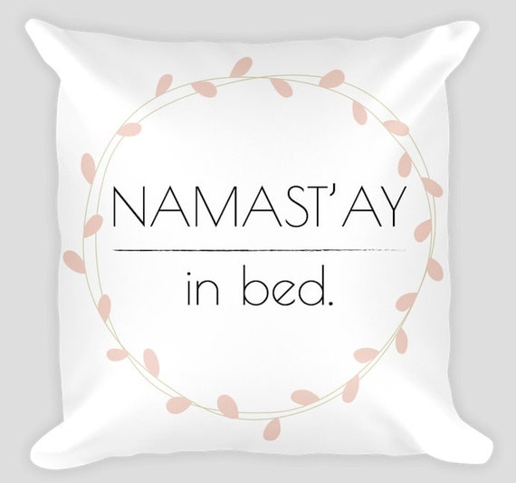 items similar to namast 39 ay in bed pillow 18 x18 stuffed white pillow yoga floral throw. Black Bedroom Furniture Sets. Home Design Ideas