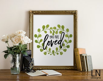 Instant 'You are loved' Printable Art 8x10 Art Digital file Typography Wall Art Nursery Art Watercolor Heart Wreath