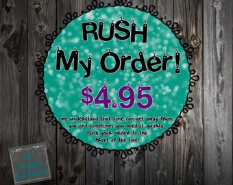Rush My Order - To the Front of the Line!