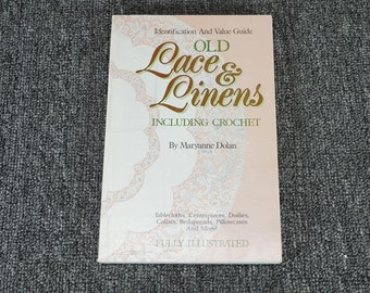 Identification And Value Guide Of Old Lace And Linens Including Crochet 1989