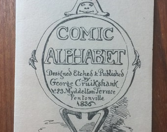 A Comic Alphabet Designed Etched & Published By George Cruikshank 1836  Learn to Read  Young Children children's illustrator book