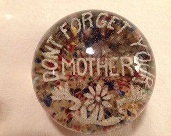 """Antique Frit Glass Paperweight, """"Don't Forget Your Mother!"""" Rare find!"""