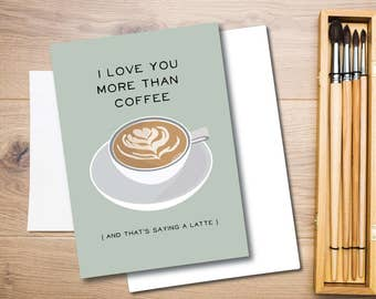 Love You More Than Coffee Funny Relationship Card