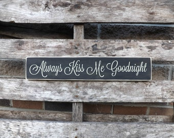 Valentines Day Sign Always Kiss Me Goodnight, Country Bedroom Decor, Country decor, Bedroom sign, wedding sign,anniversary gift sign