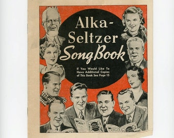 Alka Seltzer Song Book – Lyrics and Piano Music for Sing Alongs, 1940s Advertising