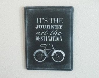 It's the Journey Not the Destination 8 1/2 x 11 Wooden Black and White
