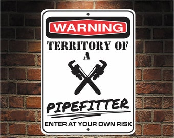 Warning Territory Of a PIPEFITTER 9 x 12 Predrilled Aluminum Sign  U.S.A Free Shipping