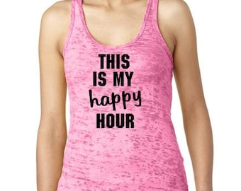 Workout Tank Top This Is My Happy Hour Womens Burnout Tank  - 2 Colors Available