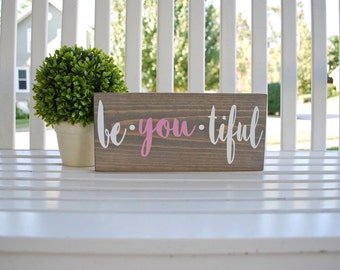 Be you tiful wood sign.  Wood decor, girls room decor, girls nusery, nursery sign, bathroom sign, bathroom decor, wall hangings, wood sign.